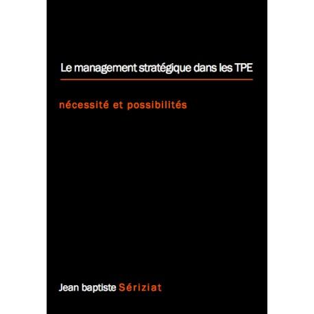 Management stratégique dans les TPE - nécessité et possibilités