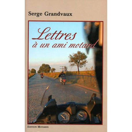 Lettres à un ami motard